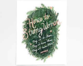 Here's to Strong Women - Art Print - 8 x 10
