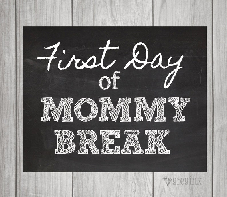 First Day Of Mommy Break First Day Of School Signs For Mom Etsy