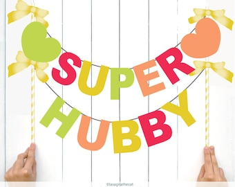 Super Hubby - DIY Two Letter Banner for Photo booths - Wedding day - Party decoration Printable - INSTANT DOWNLOAD