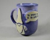 Garden Gnome quot To Gnome Me Is To Love Me quot Quote Talk Bubble Coffee Mug Tea Cup Blue Purple Lavender White Handmade Ceramics Pottery
