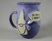 Garden Gnome quot I 39 m Sexy I Gnome It quot Quote Talk Bubble Coffee Mug Tea Cup Blue Lavender Purple White Handmade Ceramics Pottery