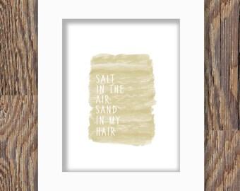 DIGITAL DOWNLOAD Beach print; sandy watercolor beach print; salt in the air sand in my hair print; instant beach art; ocean; sand; salt; art