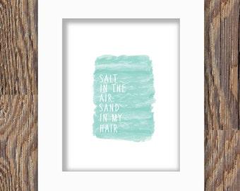 DIGITAL DOWNLOAD Beach print; blue watercolor beach print; salt in the air sand in my hair print; instant beach art; ocean; sand; salt; art