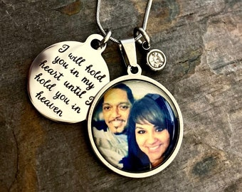 Memory Photo Custom Stainless Memorial Necklace Photo Gift - I will hold you in my heart until I hold you in heaven