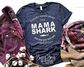 0d921c29 Mama Shark. Mama Shark Shirt. Forget Mama Bear, I'm a Mama Shark. Do Do Do. Mom  Shirt. Gifts for Mom. Gifts for Her. Funny Mom Shirt