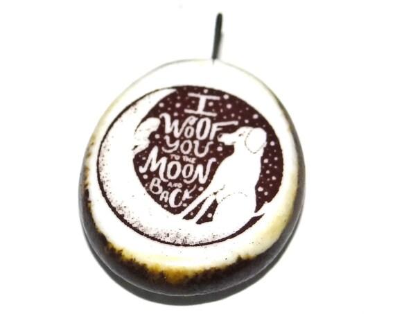 Ceramic Dog Moon Quote Pendant Words Handmade Focal Inspirational Motivational Attitude