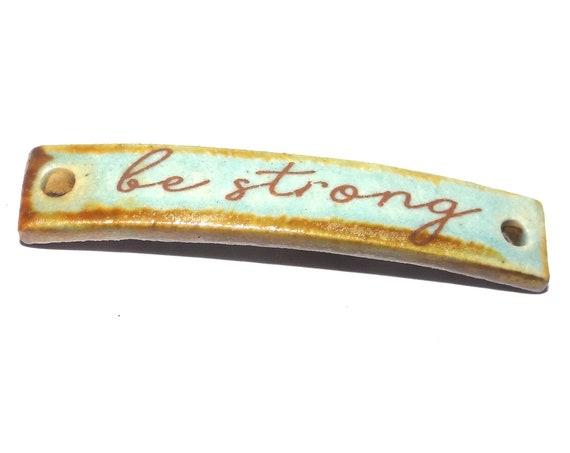 Ceramic Quote Bracelet Bar Handmade Cuff Porcelain Be Strong