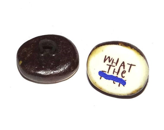 Ceramic Sweary Curse Word Quote Shank Button Handmade Focal Adult Mature