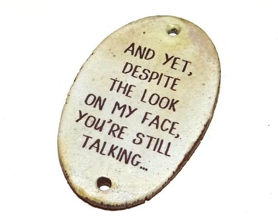 Ceramic Quote Pendant Word Handmade Focal Sassy Attitude
