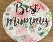 Beautiful badges best mummy