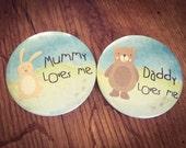 Sophia Designs Beautiful badges mummy daddy loves me