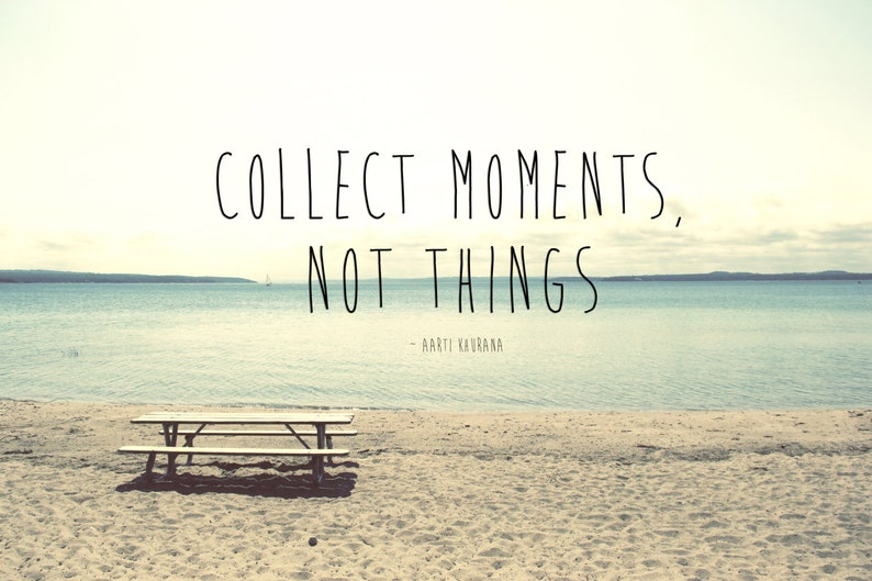 Collect Moments Not Things Canvas Or Print Quote On Photo Etsy