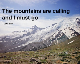 The Mountains Are Calling and I Must Go, photo, canvas or print, quote on photo, photo quote, typography on photo
