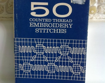 1977 Vintage Craft Book - 50 Counted Thread Embroidery Stitches