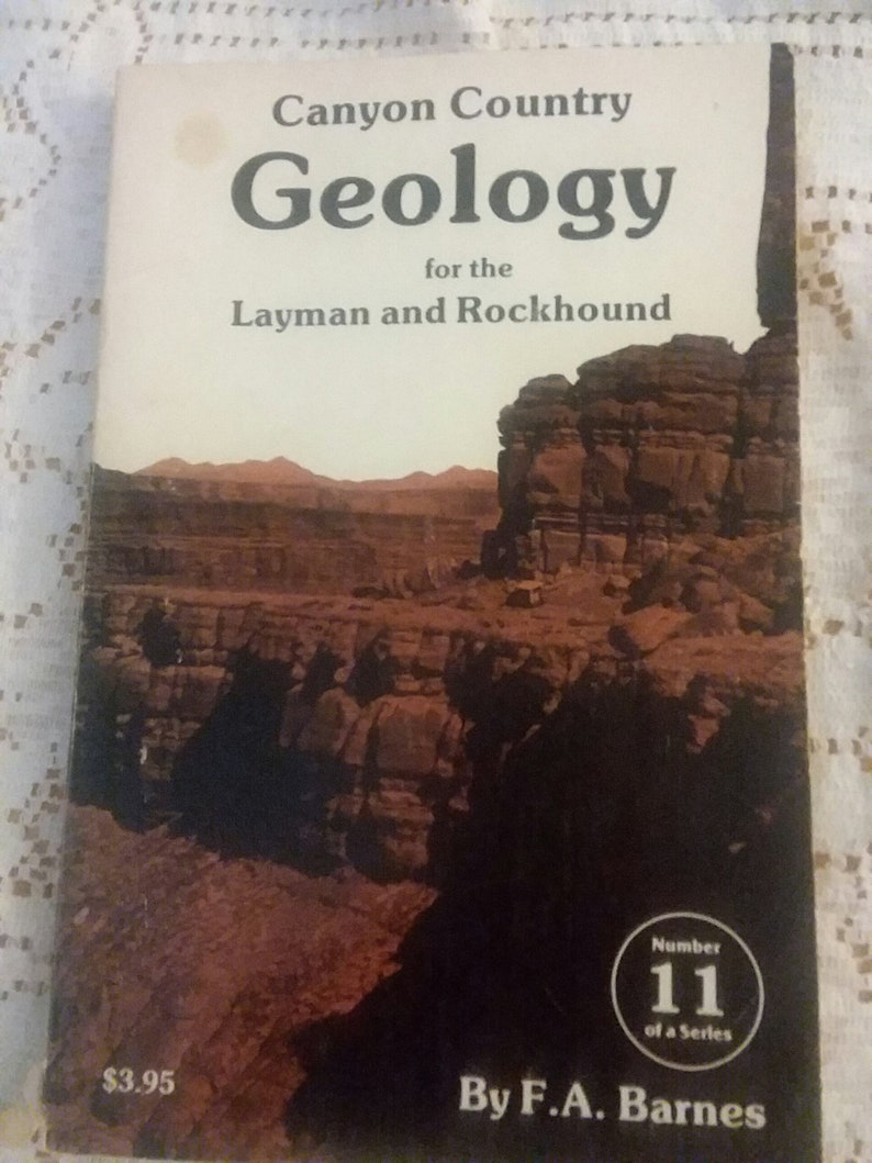 Canyon Country Geology For The Layman And Rockhound F A Barnes 11th Of A  Series Wasatch Publishers Paperback 1978