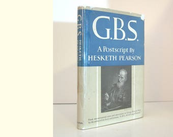 G.B.S. A Postscript by Hesketh Pearson, Biographical Insights of George Bernard Shaw, Vintage Book 1950 First Edition