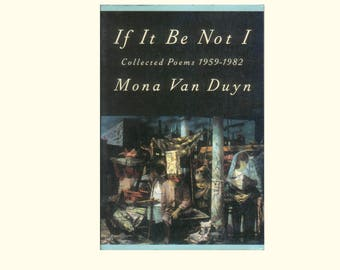 If It Be Not I - Collected Poems 1959 - 1982 by Mona Van Duyn Vintage Book by American Poet Laureate, First Paperback Edition, 1994