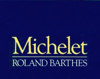Michelet by Roland Barthes. Literary Criticism Barthes' Meditation on the 19th Century French Historian. Vintage Book Paperback Format