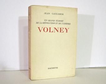 Constantine François Volney. Un Grand Temoin de la Revolution et de l' Empire by Jean Gaulmier, 1959 Study of  French Philosopher Politician