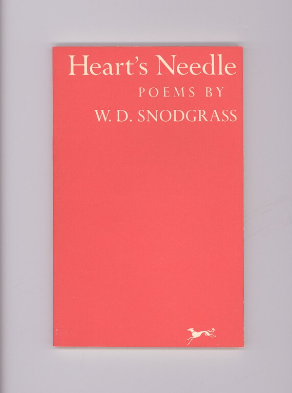 Hearts Needle Poems By W D Snodgrass Pulitzer Prize