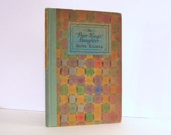 The Poor King's Daughter by Aline Kilmer, First Edition, Vintage Poetry Book Published in 1925  by George H. Doran