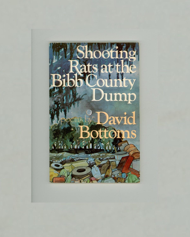 Shooting Rats at the Bibb County Dump, Poems by David Bottoms, Walt Whitman  Awar... Shooting Rats at the Bibb County Dump, Poems by David Bottoms, ...