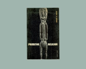 Primitive Religion by Robert R. Lowie, Classic Anthropology Work, 1970 Liveright Paperback, Anthropoloogical Study, Vintage Scholarly Book