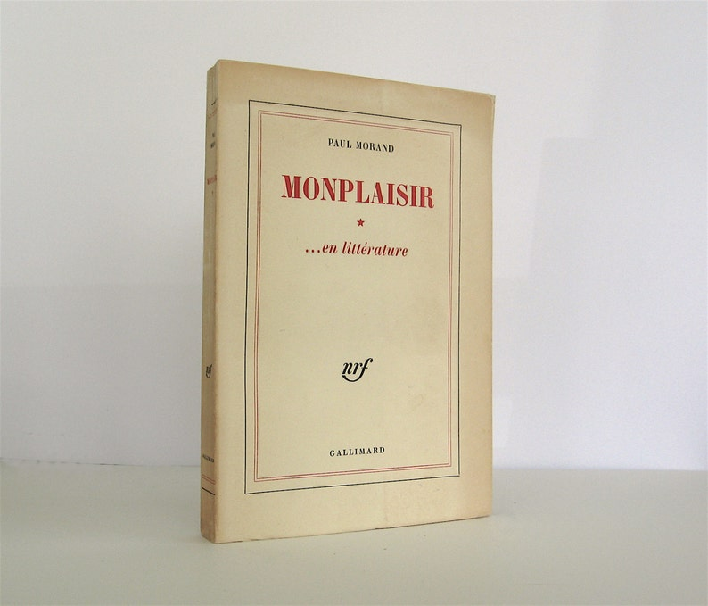 Monplaisir En Litterature By Paul Morand Published 1968 By Gallimard In Paris Modernist French Author Paperback Signed By Arthur Knodel