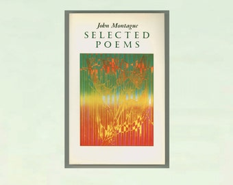 Selected Poems by John Montague, Irish Poet Laureate, Published by Wake Forest University Press in 1991, Vintage Book in Paperback Format