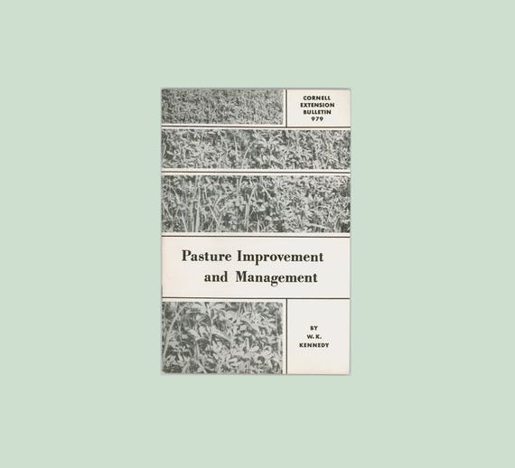 Pasture Improvement and Management New York State College of Agriculture Cornell Extension Bulletin 979, Farming Vintage Book