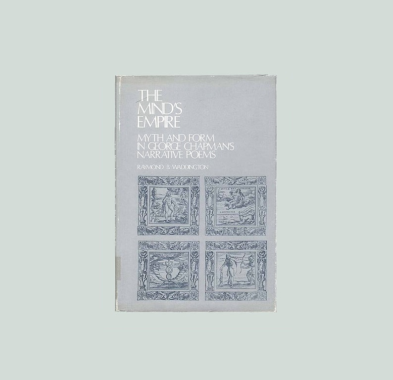 The Mind's Empire Myth and Form in George Chapman's image 0