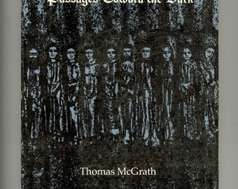 Thomas McGrath : Passages Toward the Dark, Poems by Thomas McGrath 1982 First Edition, Trade Paperback Vintage Book