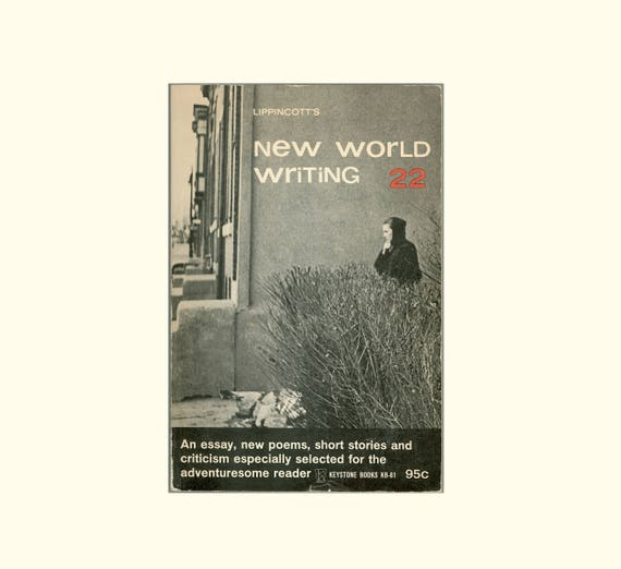 Lippincotts New World Writing 22 Symposium On John Crowe Ransom Snodgrass Muriel Rukeyser Ruth Krauss George Steiner Marquis De Sade