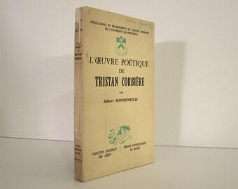 Tristan Corbiere L' Œuvre Poetique de Tristan Corbiere par Albert Sonnenfeld Princeton University Press 1960 1st Edition Literary Criticism
