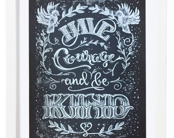 Have Courage And Be Kind - Chalkboard Art - Chalkboard Print - Chalk Art - Cinderella Print - Girl's Room Art
