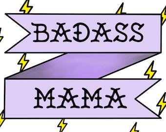 Badass Mama Print // Digital Download only