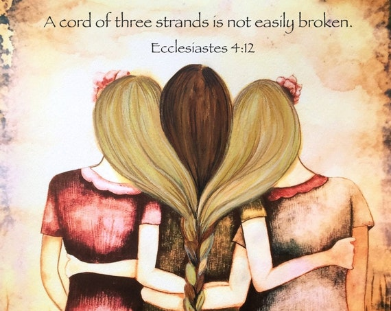 "Siblings gift, Three sisters vintage  art print "" a cord of three strands is not easily broken"""