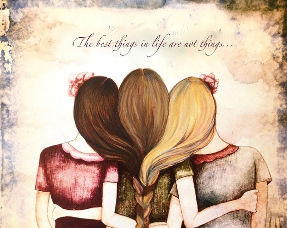 Three sisters best friends  with brown, blond and light brown hair art print