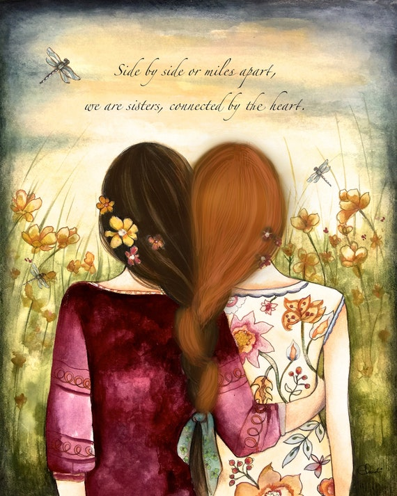 Side by side or miles apart, we are sisters connected by heart, intertwined hair two sisters