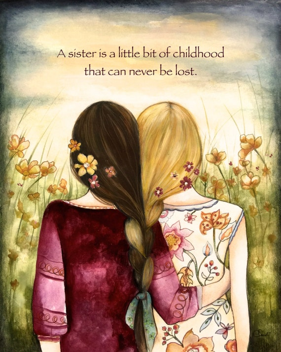 Siblings gift, A sister is a little bit of childhood that can never be lost braided sister brown and blonde art print