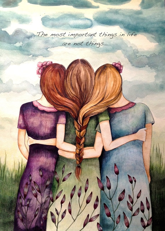 "Three sisters art print with quote ""the most important things in life are not things"""