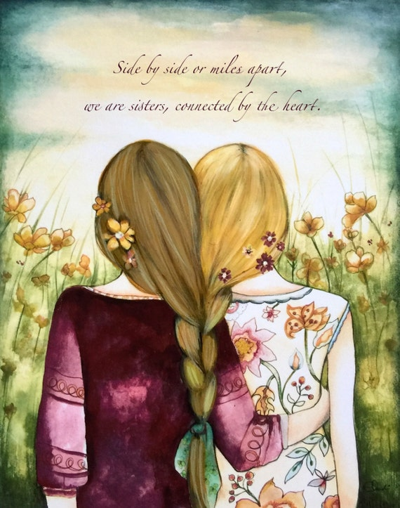 Side by side or miles apart, we are sisters, connected by the heart. Intertwined braided hair