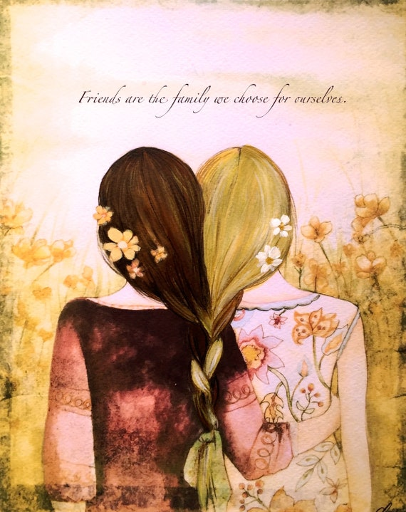 Sibling gift, blonde and brown hair sisters Friends are the family we choose for ourselves