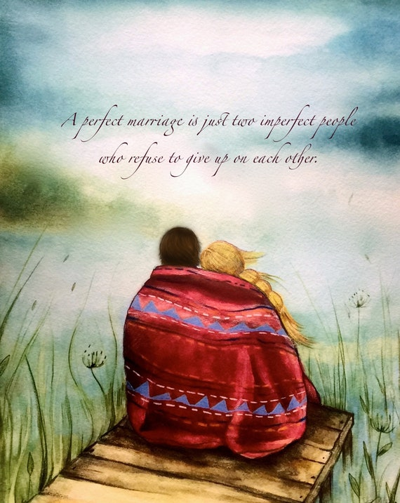 """Anniversary Gift Art Print, """"A perfect marriage is just two imperfect people who refuse to give up on each other"""" Quote"""