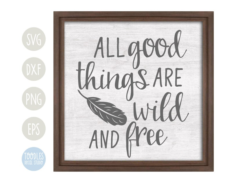 All Good Things Are Wild And Free Svg Adventure Cutting File Etsy