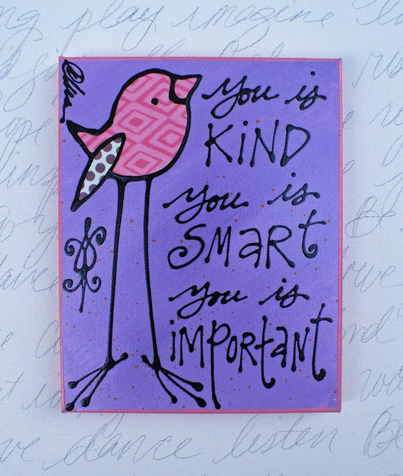 You Is Kind You Is Smart You Is Important Etsy