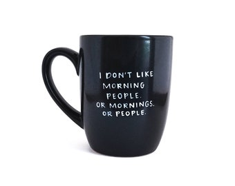 Morning Mug | Sarcastic Mug | Large Mug | Upcycled Mug | Funny Mug | Quote Mug | Ceramic Coffee Tea Mug | Father's Day Gift
