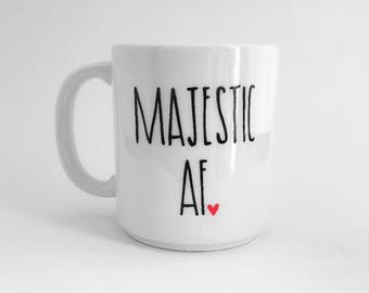 Majestic AF Mug | Large Mug | Upcycled Mug | Funny Mug | Quote Mug | Gift Idea | Ceramic Coffee Tea Mug | Majestic Gift | Birthday Gift