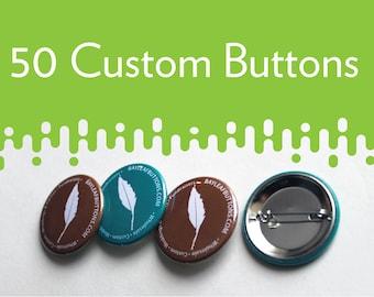 50 Custom Pinback Buttons - MEDIUM 1.5 inch