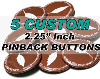 "5 Custom 2.25"" Inch Pinback Button - Weddings - Birthdays"